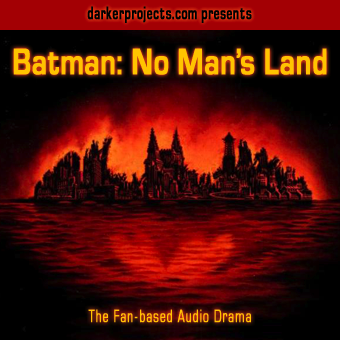 Batman - No Man's Land, Superhero fiction Audio Theater by Chris Snyder