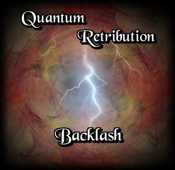 Quantum Retribution: Backlash