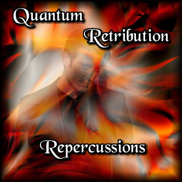 Quantum Retribution: Repercussions
