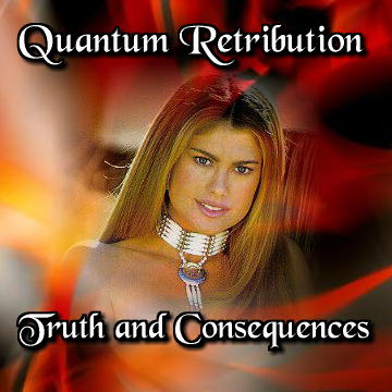 Quantum Retribution: Truth and Consequencees