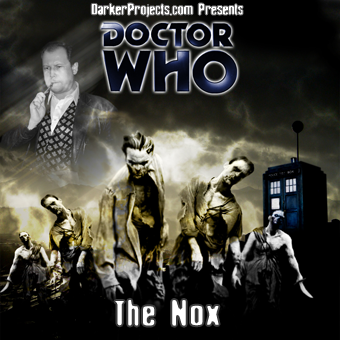 The Nox: Doctor Who story from Darker Projects