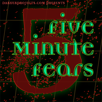 Five Minute Fears, Horror fiction Audio Theater