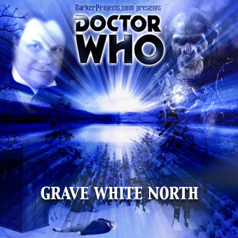 Grave White North, Doctor Who tale from DarkerProjects.com