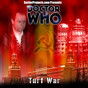 Turf War, Doctor Who tale from DarkerProjects.com