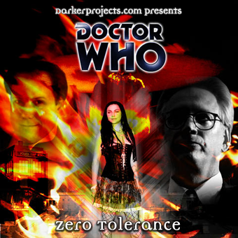 Zero Tolerance, Doctor Who tale from DarkerProjects.com